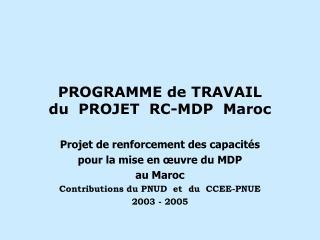 PROGRAMME de TRAVAIL du  PROJET  RC-MDP  Maroc