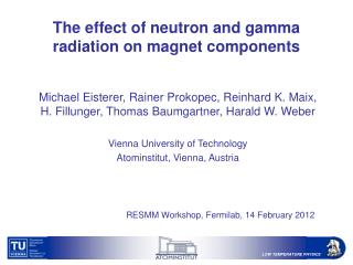 The effect of neutron and gamma radiation on magnet components
