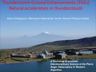 Thunderstorm Ground Enhancements (TGEs) Natural accelerators in thunderclouds
