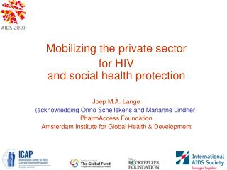Mobilizing the private sector  for HIV and social health protection Joep M.A. Lange