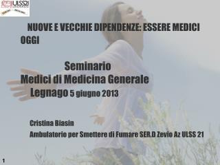 Cristina Biasin Ambulatorio per Smettere di Fumare SER.D Zevio Az ULSS 21