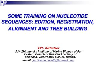 SOME TRAINING ON NUCLEOTIDE SEQUENCES: EDITION, REGISTRATION, ALIGNMENT AND TREE BUILDING