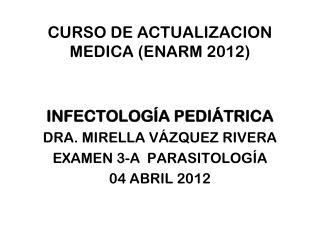 CURSO DE ACTUALIZACION MEDICA (ENARM 2012)