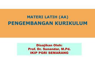 MATERI LATIH (AA)  PENGEMBANGAN  KURIKULUM