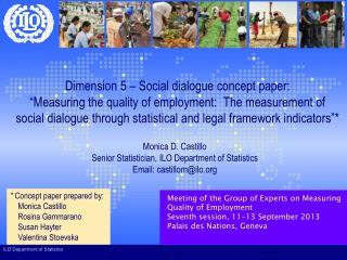 Monica D. Castillo Senior Statistician, ILO Department of Statistics Email: castillom@ilo