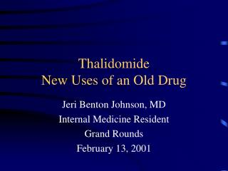Thalidomide New Uses of an Old Drug