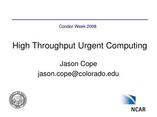 High Throughput Urgent Computing
