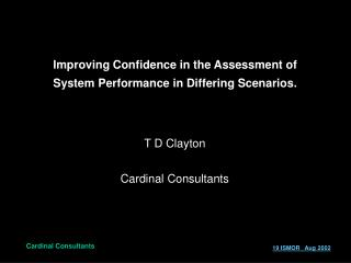 Improving Confidence in the Assessment of System Performance in Differing Scenarios.