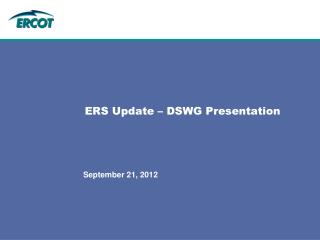 ERS Update – DSWG Presentation
