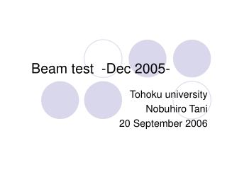 Beam test  -Dec 2005-