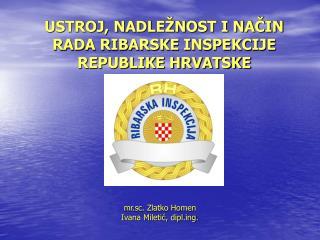 USTROJ, NADLEŽNOST I NAČIN RADA RIBARSKE INSPEKCIJE  REPUBLIKE HRVATSKE