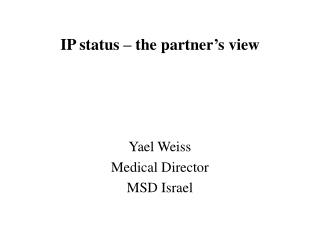 IP status � the partner�s view