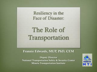 Resiliency in the  Face of Disaster: The Role of  Transportation