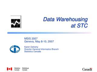 Data Warehous ing  at STC