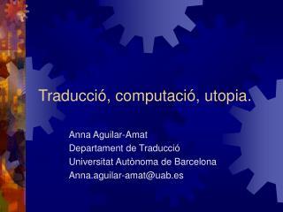 Traducció, computació, utopia.