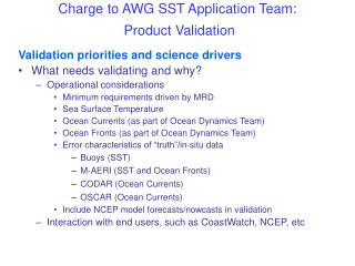 Charge to AWG SST Application Team:  Product Validation