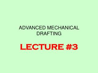 ADVANCED MECHANICAL DRAFTING