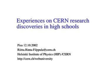 Experiences on CERN research discoveries in high schools