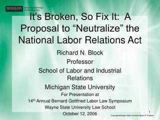 It s Broken, So Fix It:  A Proposal to  Neutralize  the National Labor Relations Act