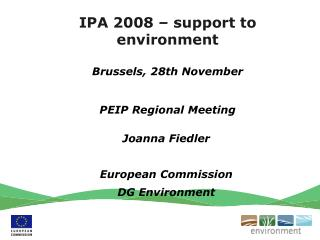 IPA 2008 – support to environment Brussels, 28th November PEIP Regional Meeting