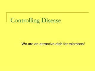 Controlling Disease