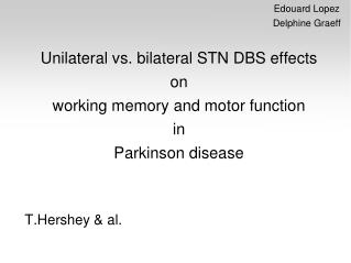 Unilateral vs. bilateral STN DBS effects  on  working memory and motor function  in