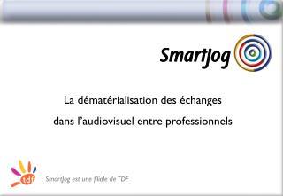 SmartJog est une filiale de TDF