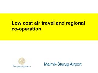 Low cost air travel and regional  co-operation