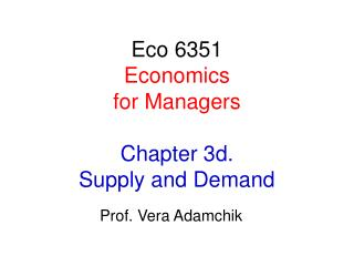 Eco 6351 Economics for Managers Chapter 3d.  Supply and Demand