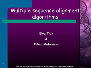 Seminar in Structural Bioinformatics - Multiple sequence alignment algorithms .