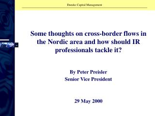 Some thoughts on cross-border flows in the Nordic area and how should IR professionals tackle it?