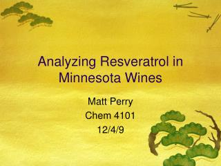 Analyzing Resveratrol in Minnesota Wines