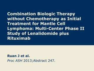 Ruan J et al. Proc ASH  2013;Abstract 247.