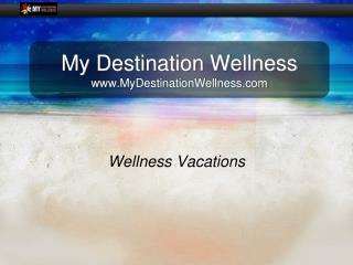 My Destination Wellness MyDestinationWellness