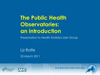 The Public Health Observatories:                 an introduction