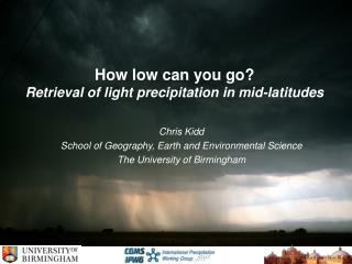 How low can you go? Retrieval of light precipitation in mid-latitudes