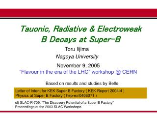 Tauonic, Radiative & Electroweak  B Decays at Super-B