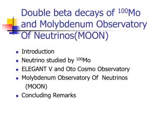 Double beta decays of  100 Mo and Molybdenum Observatory Of Neutrinos(MOON)