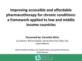 Presented by: Veronika Wirtz Co-authors: Warren Kaplan, Yared Santa Ana-Tellez, Ruy Lopez-Ridaura