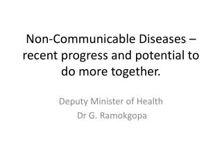Non-Communicable Diseases – recent progress and potential to do more together.