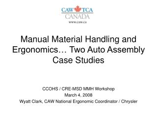 Manual Material Handling and Ergonomics… Two Auto Assembly Case Studies