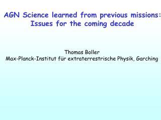 Thomas Boller Max-Planck-Institut für extraterrestrische Physik, Garching