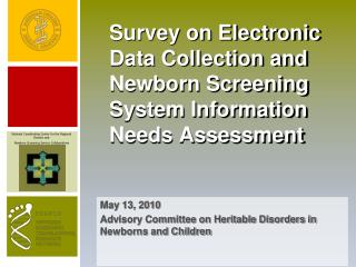 Survey on Electronic Data Collection and Newborn Screening System Information Needs Assessment