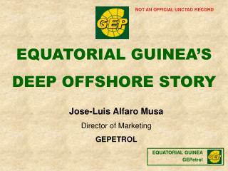 EQUATORIAL GUINEA'S  DEEP OFFSHORE STORY