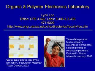 Organic & Polymer Electronics Laboratory Lynn Loo Office: CPE 4.422; Labs: 3.436 & 3.438 471-6300