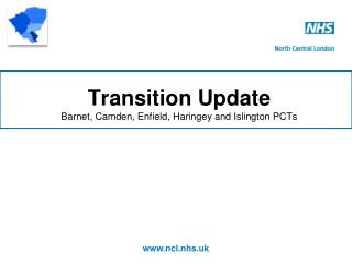 Transition Update Barnet, Camden, Enfield, Haringey and Islington PCTs