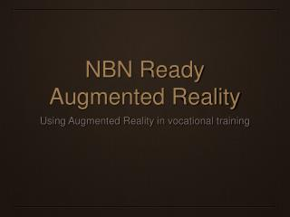 NBN Ready Augmented Reality