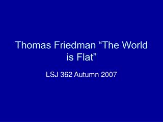 Thomas Friedman  The World is Flat