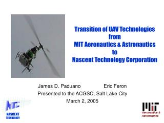 James D. Paduano   Eric Feron Presented to the ACGSC, Salt Lake City March 2, 2005
