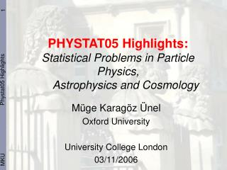 PHYSTAT05 Highlights: Statistical Problems in Particle Physics,      Astrophysics and Cosmology